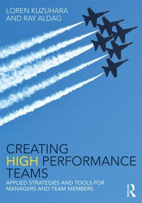 Creating High Performance Teams By Kuzuhara, Loren/ Aldag, Ray