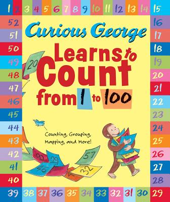 Curious George Learns to Count from 1 to 100 By Rey, H. A.